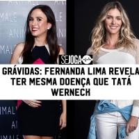 Grávidas: Fernanda Lima revela ter mesma doença que Tatá Wernek