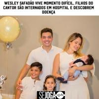 Wesley Safadão vive momento difícil, filhos do cantor são internados em hospital e descobrem doença
